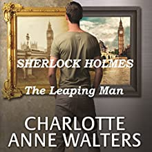 The Leaping Man: A Modern Sherlock Holmes Story Audiobook by Charlotte Anne Walters Narrated by Steve White