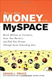 How to Make Money with MySpace: How to Make Money with MySpace (How to Make . . .)