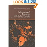 Schopenhauer's Encounter With Indian Thought: Representation and Will and Their Indian Parallels (Society for...