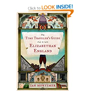 The Time Traveler's Guide to Elizabethan England by