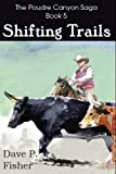 Shifting Trails: The Poudre Canyon Saga Book 5