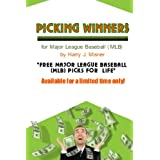 Picking Winners For Major League Baseball (MLB): Receive My Very Own Top Major League Baseball Picks For Life, Plus Much More. Limited Time Only! ~ Harry J. Misner