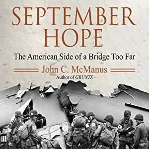 September Hope: The American Side of a Bridge Too Far | [John C. McManus]