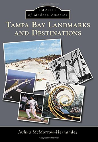 Tampa Bay Landmarks and Destinations (Images of Modern America)