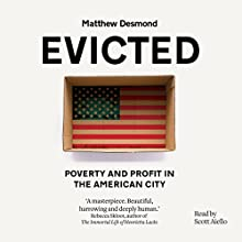 Evicted: Poverty and Profit in the American City Audiobook by Matthew Desmond Narrated by Dion Graham