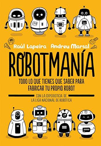 Robotmanía  [Lapeira, Raul] (Tapa Dura)