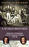 Book cover for A World Restored: Metternich, Castlereagh and the Problems of Peace, 1812-22