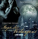 Magie des Verlangens: Die Legende der Karpathianer 4 - Christine Feehan