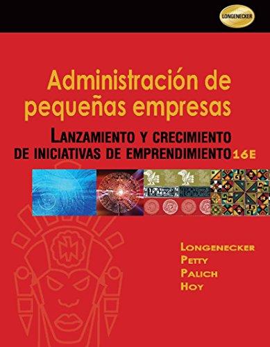 Administración De Pequeñas Empresas. Lanzamiento Y Crecimiento De Inciativas De Emprendimiento - 16ª edición