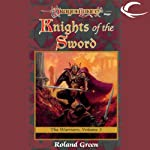 Knights of the Sword: Dragonlance: Warriors, Book 3 (       UNABRIDGED) by Roland Green Narrated by Zach Villa