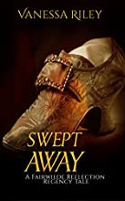 Swept Away: A Fairwilde Reflection Regency Fairy Tale