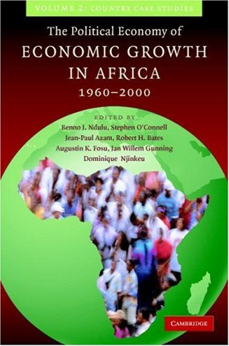 The Political Economy of Economic Growth in Africa, 1960-2000 (Country Case Study Series) (Volume 2)