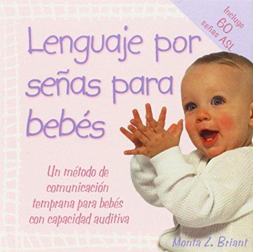 Lenguaje Por Senas Para Bebes: (Baby Sign Language Basics) (Spanish Edition)