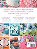 The Contemporary Cake Decorating Bible: Over 150 Techniques and 80 Stunning Projects