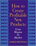 img - for How To Create Profitable New Products book / textbook / text book