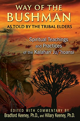 Way of the Bushman: Spiritual Teachings and Practices of the Kalahari Ju / ' hoansi