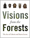 Visions from the Forest: The Art of Liberia and Sierra Leone