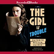 The Girl Is Trouble: Sequel to The Girl Is Murder | [Kathryn Miller Haines]