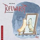 """Tofuwurst: Eine Biographievon """"Mele Brink"""""""