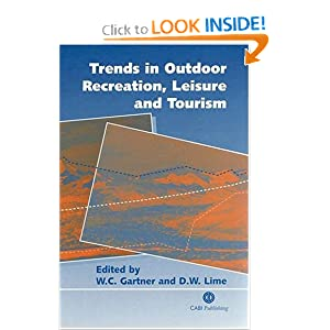 Trends in Outdoor Recreation, Leisure and Tourism (Cabi) W. C. Gartner and D. W. Lime
