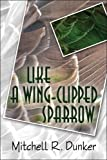 img - for Like a Wing-clipped Sparrow book / textbook / text book