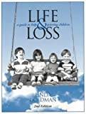 Linda Goldman Life and Loss: A Guide to Help Grieving Children