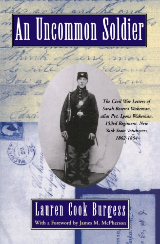 An Uncommon Soldier: The Civil War Letters of Sarah Rosetta Wakeman, alias Pvt. Lyons Wakeman, 153rd Regiment, New York State Volunteers, 1862-1864 (New York In The Civil War compare prices)