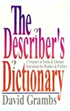 The Describer's Dictionary: A Treasury of Terms and Literary Quotations for Readers& Writers (0393033996) by David Grambs