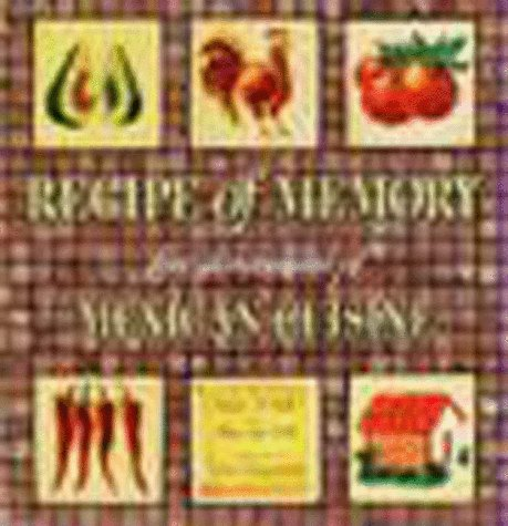 Recipe of Memory: Five Generations of Mexican Cuisine, Victor M. Valle, Mary Lau Valle