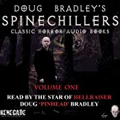 Doug Bradley's Spinechillers Audio Books Volume 1: Classic Horror Stories | [Charles Dickens, William F Harvey, Edgar Allan Poe, Howard Philip Lovecraft]