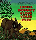Little Donkey Close Your Eyes (0060244828) by Brown, Margaret Wise