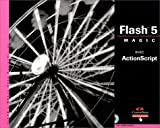 Flash 5 Magic avec ActionScript (avec CD-Rom)