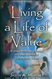 Living a Life of Value: A unique Anthology of Essays on Values and Ethics by Contemporary Writers