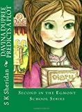 Davina Dupree Predicts a Plot: An Action Packed Boarding School Adventure: Volume 2 (The Egmont School Series)