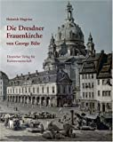 echange, troc Heinrich Magirius - Die Dresdner Frauenkirche von George Bähr