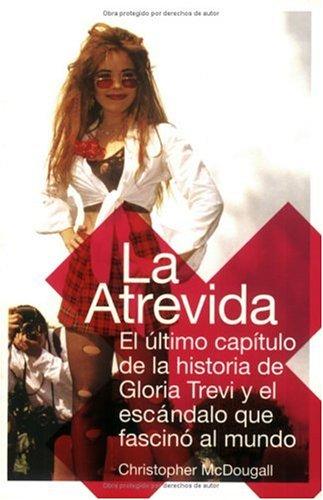 Atrevida, La: El ultimo capitulo de la historia de Gloria