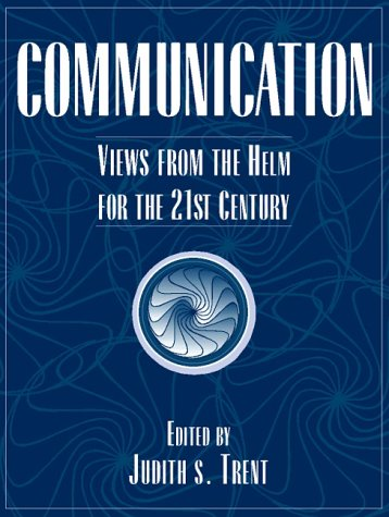 Communication: Views from the Helm for the 21st Century (Views from the Helm for 21st Century)
