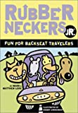 Rubberneckers Jr: Fun for Backseat Travelers (0811837335) by Matthew Lore