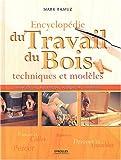 echange, troc Mark Ramuz - Encyclopédie du travail du bois : Techniques et modèles, menuiserie, tournage, sculpture, finitions