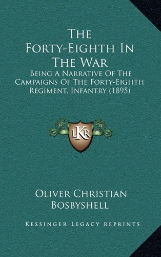The Forty-Eighth in the War: Being a Narrative of the Campaigns of the Forty-Eighth Regiment, Infantry (1895)