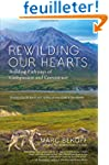 Rewilding Our Hearts: Building Pathwa...