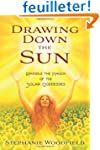 Drawing Down the Sun: Rekindle the Ma...