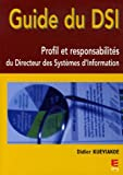 Guide du DSI : Profil et responsabilits du Directeur des Systmes d&#039;Information