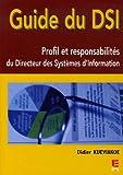 echange, troc Didier Kueviakoe - Guide du DSI : Profil et responsabilités du Directeur des Systèmes d'Information