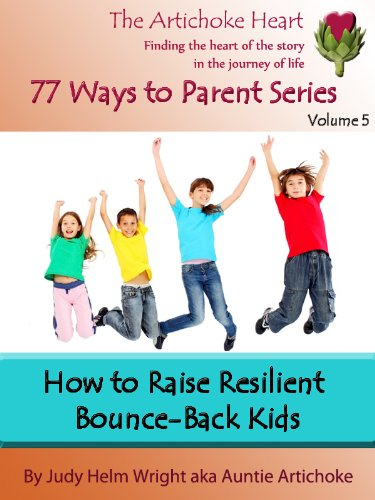 How to Raise a Resilient Bounce-Back Kid (77 Ways to Parent Series)