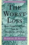 img - for The Worst Loss: How Families Heal from the Death of a Child   [WORST LOSS] [Paperback] book / textbook / text book