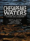 img - for Chesapeake (Bay) Waters: Four Centuries of Controversy, Concern, and Legislation book / textbook / text book