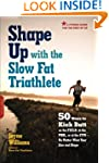 Shape Up with the Slow Fat Triathlete...