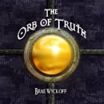 The Orb of Truth: The Horn King, Book 1 | Brae Wyckoff