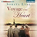 Voyage of the Heart (       UNABRIDGED) by Soraya Lane Narrated by Karen Peakes